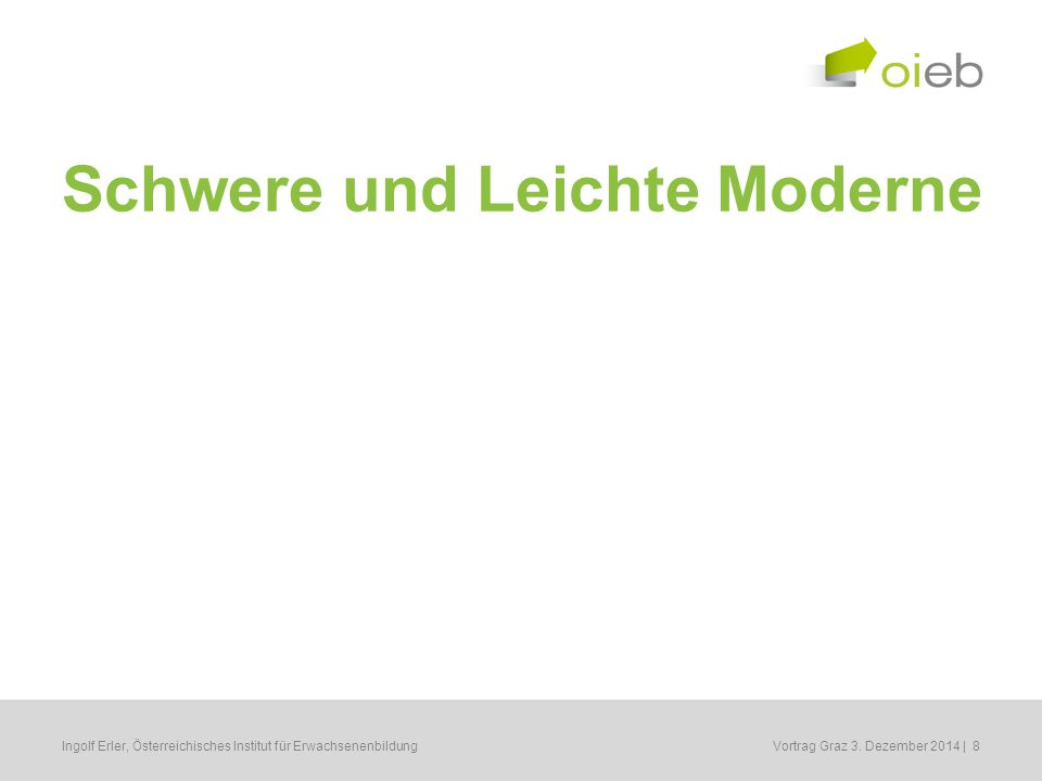 Erwachsenenbildung und Soziale Ungleichheit 5. Juni 2013 Ingolf Erler Österreichisches Institut für Erwachsenenbildung Vortrag Graz 3. Dezember 2014 |