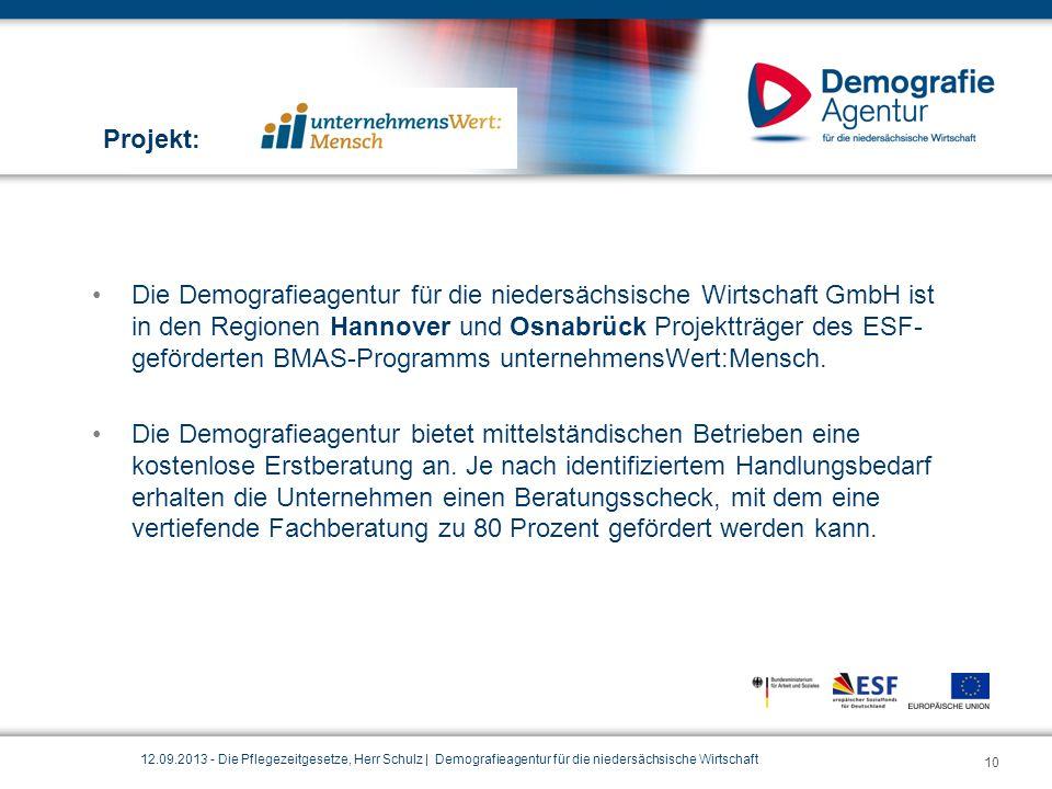 Die Demografieagentur für die niedersächsische Wirtschaft GmbH ist in den Regionen Hannover und Osnabrück Projektträger des ESF- geförderten BMAS-Prog