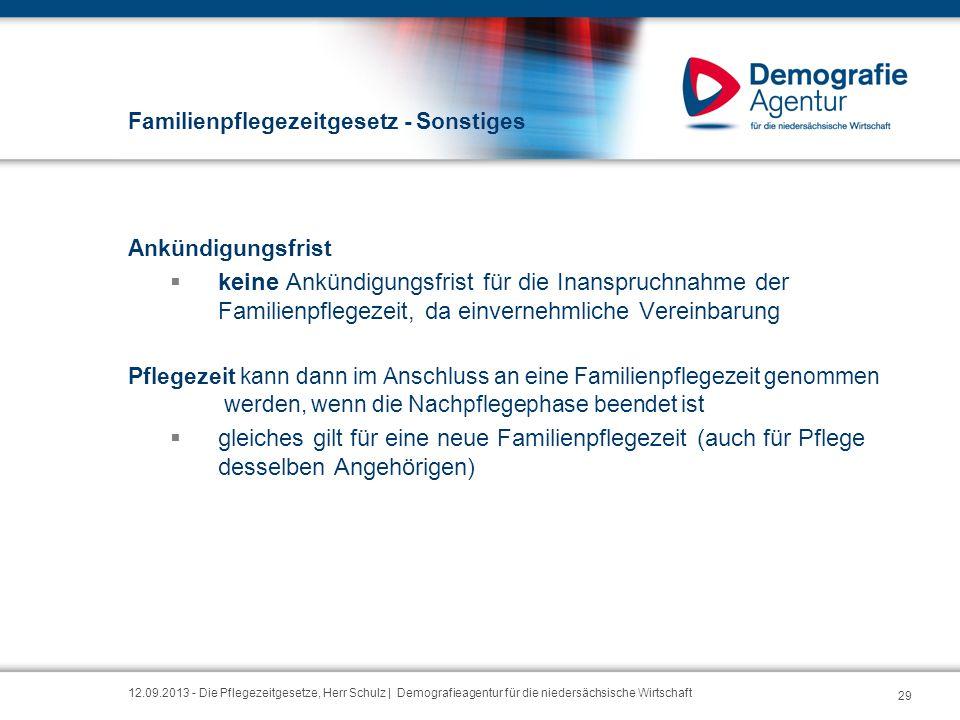 Familienpflegezeitgesetz - Sonstiges Ankündigungsfrist  keine Ankündigungsfrist für die Inanspruchnahme der Familienpflegezeit, da einvernehmliche Ve