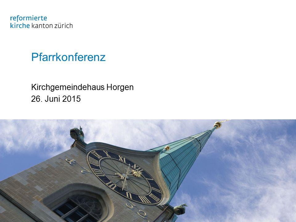 Pfarrkonferenz Kirchgemeindehaus Horgen 26. Juni 2015
