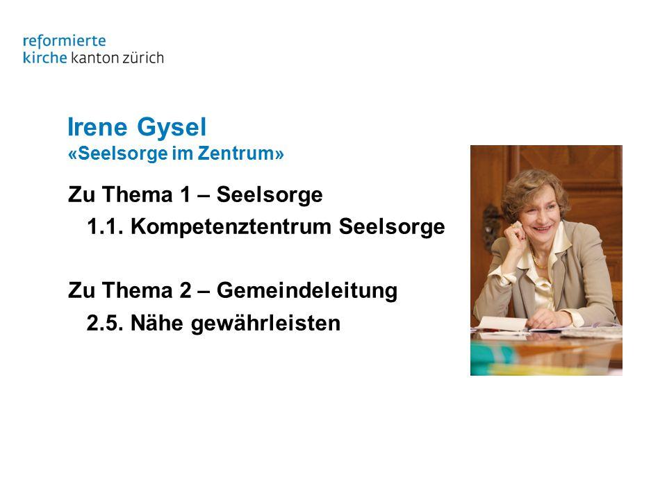 Irene Gysel «Seelsorge im Zentrum» Zu Thema 1 – Seelsorge 1.1.