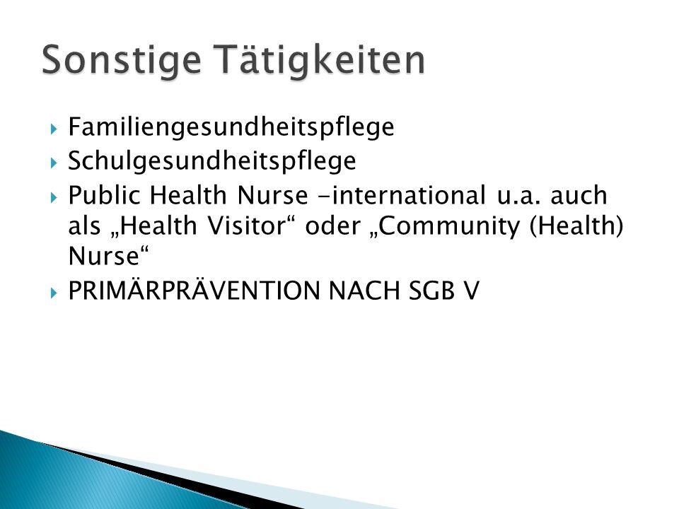 """ Familiengesundheitspflege  Schulgesundheitspflege  Public Health Nurse -international u.a. auch als """"Health Visitor"""" oder """"Community (Health) Nurs"""