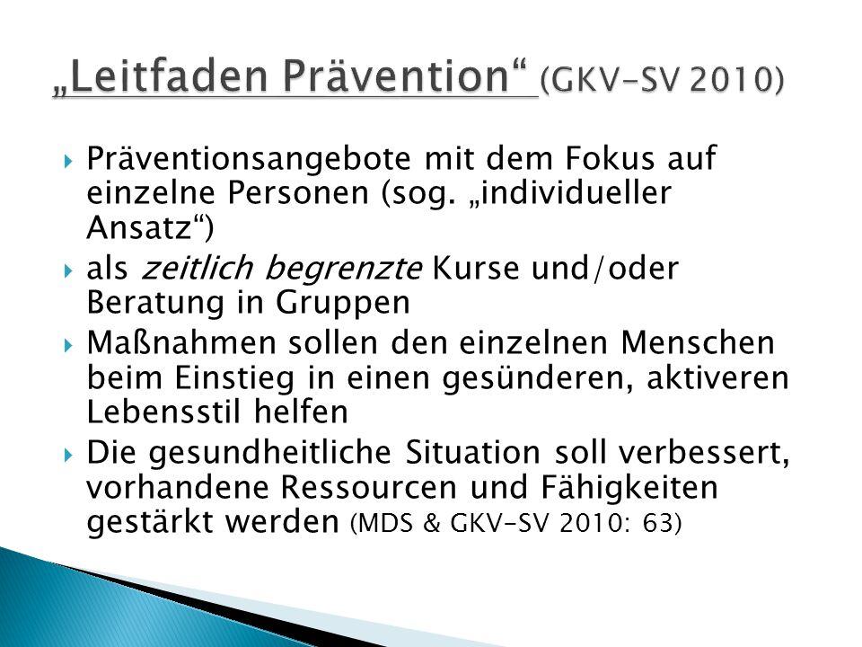 """ Präventionsangebote mit dem Fokus auf einzelne Personen (sog. """"individueller Ansatz"""")  als zeitlich begrenzte Kurse und/oder Beratung in Gruppen """