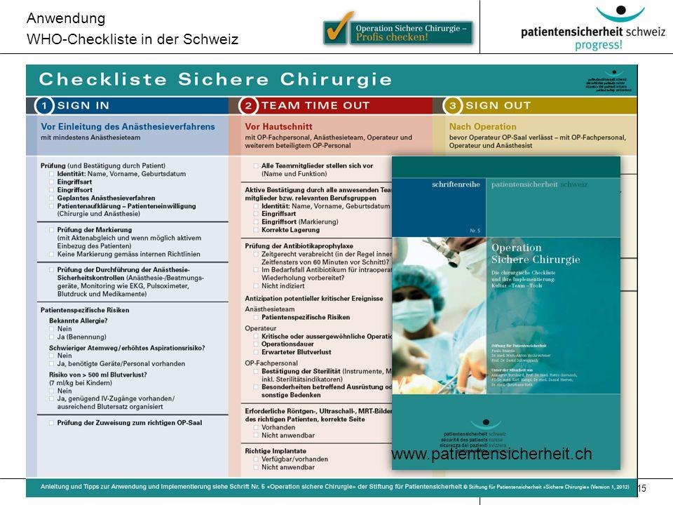 Anwendung WHO-Checkliste in der Schweiz 15 www.patientensicherheit.ch