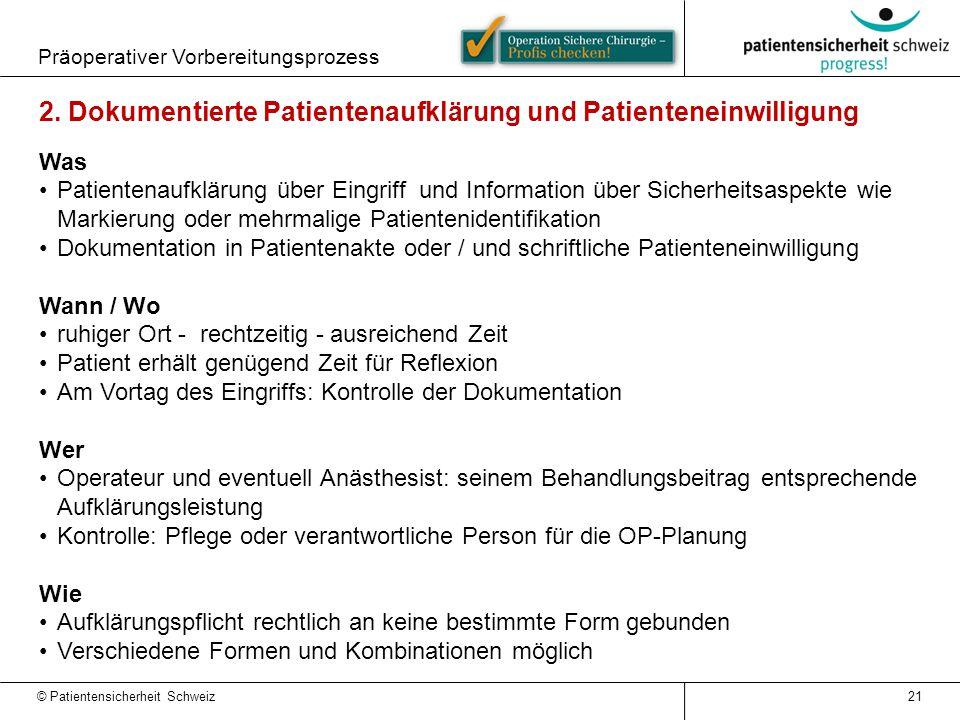 Präoperativer Vorbereitungsprozess 21 2. Dokumentierte Patientenaufklärung und Patienteneinwilligung Was Patientenaufklärung über Eingriff und Informa