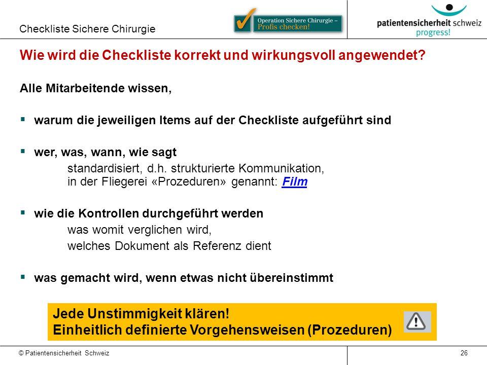 Checkliste Sichere Chirurgie 26 Wie wird die Checkliste korrekt und wirkungsvoll angewendet? Alle Mitarbeitende wissen,  warum die jeweiligen Items a
