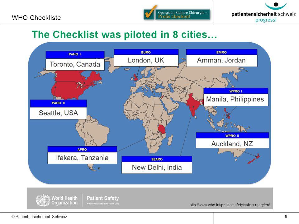WHO-Checkliste 9 © Patientensicherheit Schweiz http://www.who.int/patientsafety/safesurgery/en/