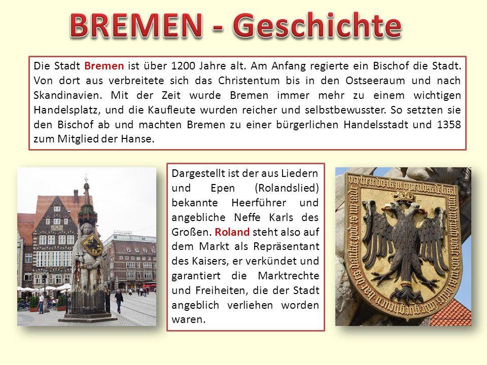 Die Stadt Bremen ist über 1200 Jahre alt. Am Anfang regierte ein Bischof die Stadt.