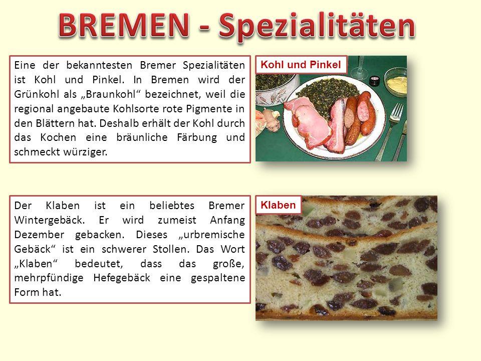 Kohl und Pinkel Eine der bekanntesten Bremer Spezialitäten ist Kohl und Pinkel.