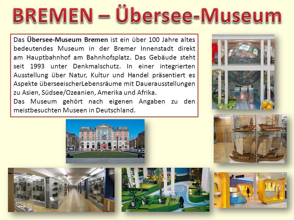 Das Übersee-Museum Bremen ist ein über 100 Jahre altes bedeutendes Museum in der Bremer Innenstadt direkt am Hauptbahnhof am Bahnhofsplatz.