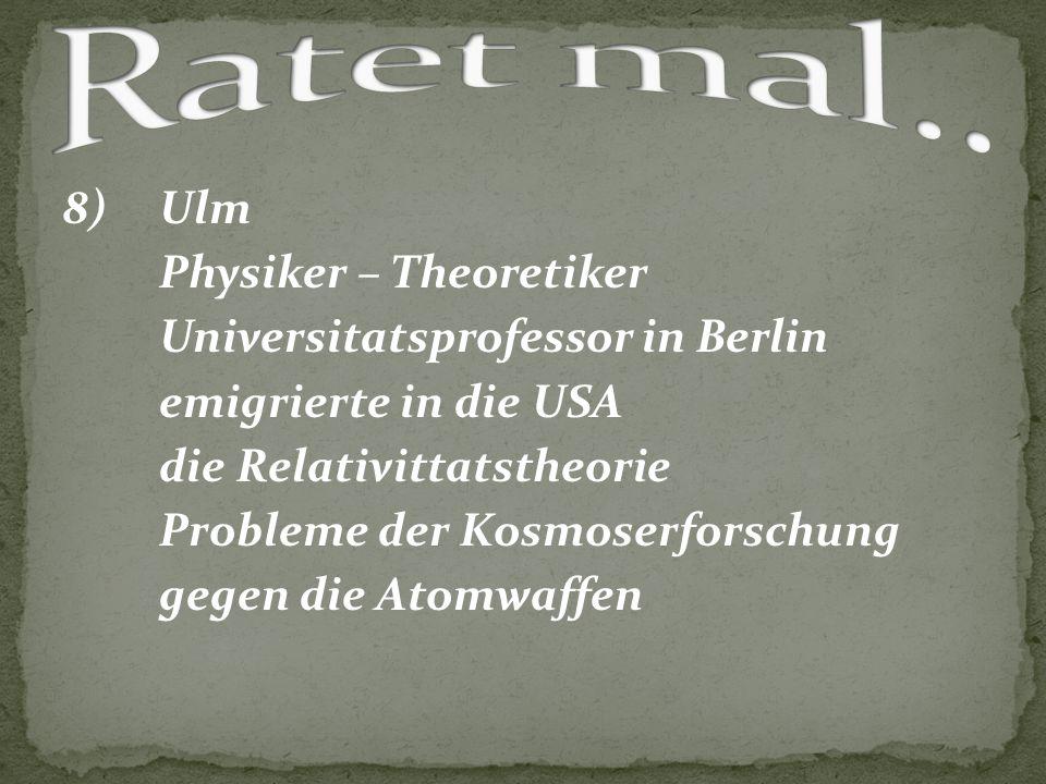 8) Ulm Physiker – Theoretiker Universitatsprofessor in Berlin emigrierte in die USA die Relativittatstheorie Probleme der Kosmoserforschung gegen die
