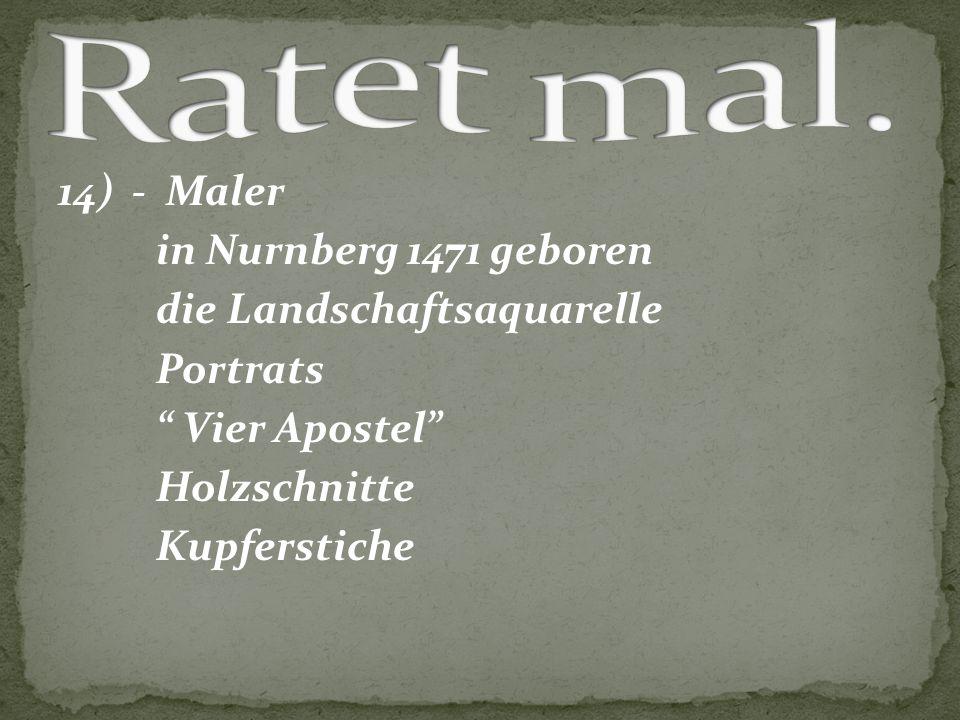 """14) - Maler in Nurnberg 1471 geboren die Landschaftsaquarelle Portrats """" Vier Apostel"""" Holzschnitte Kupferstiche"""