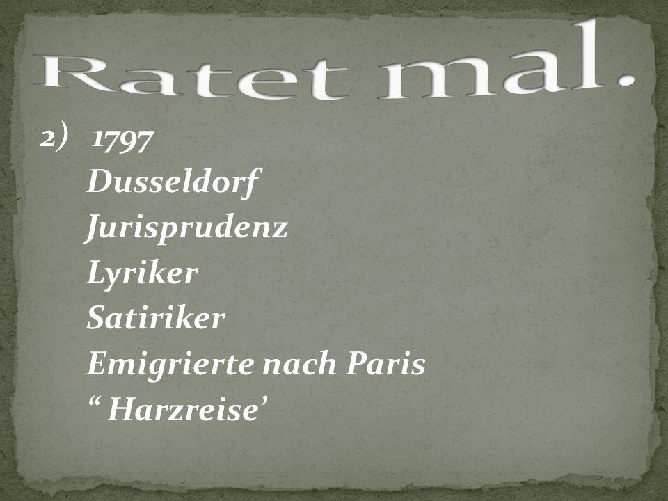 """2) 1797 Dusseldorf Jurisprudenz Lyriker Satiriker Emigrierte nach Paris """" Harzreise'"""