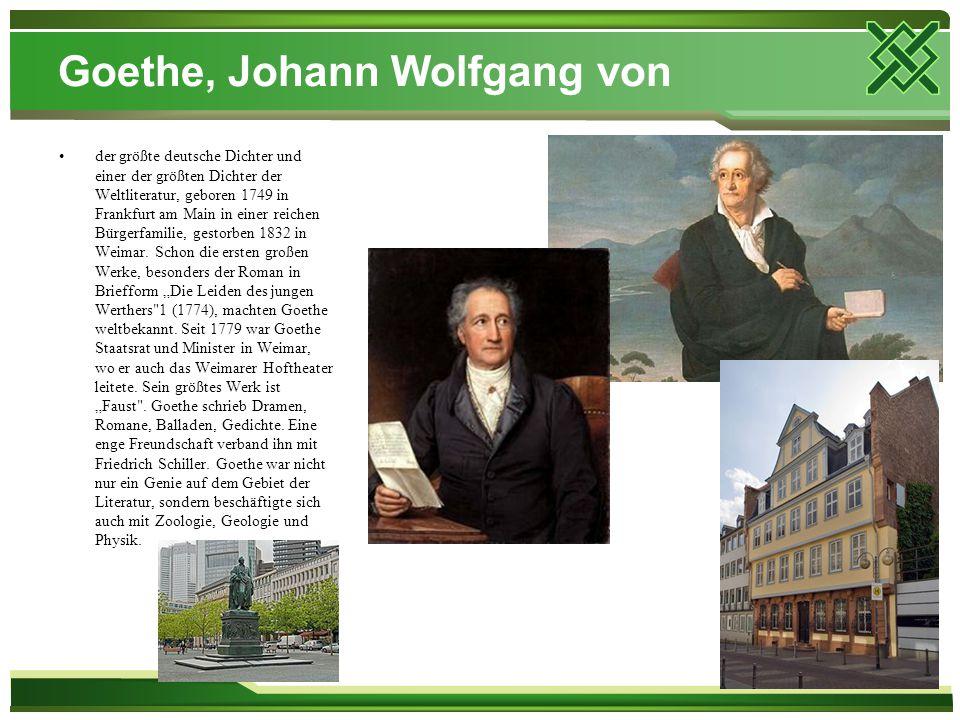 Goethe, Johann Wolfgang von der größte deutsche Dichter und einer der größten Dichter der Weltliteratur, geboren 1749 in Frankfurt am Main in einer re