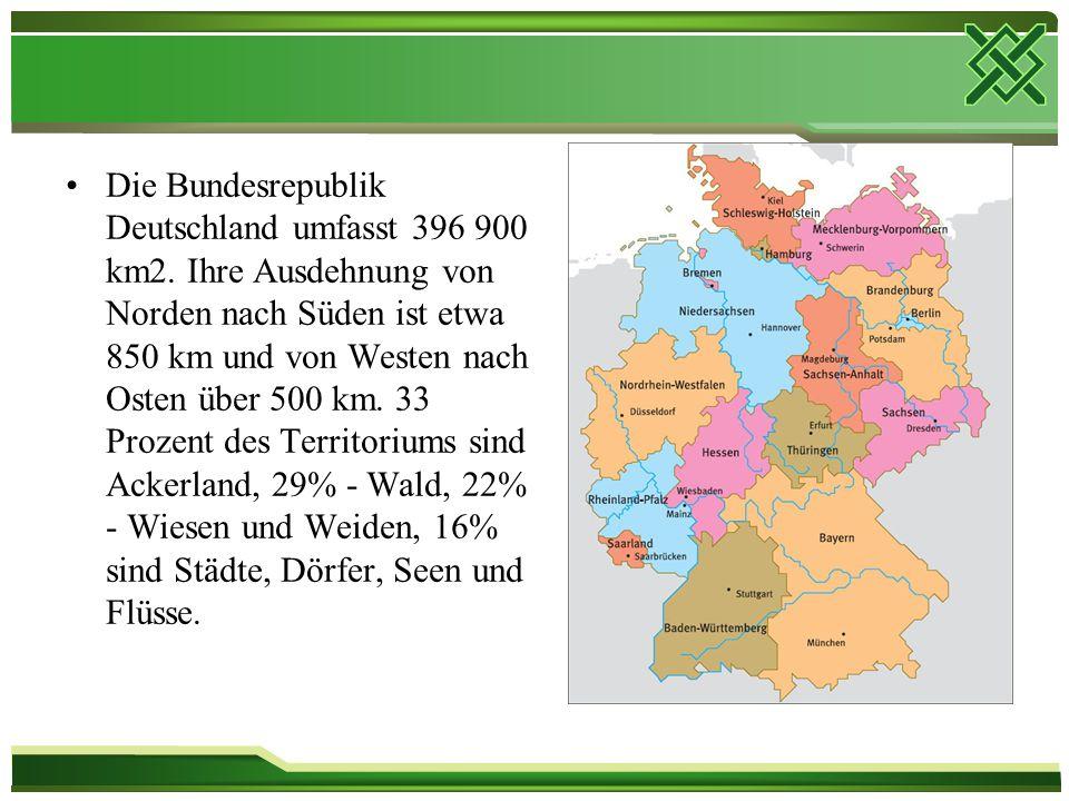Die Bundesrepublik Deutschland umfasst 396 900 km2. Ihre Ausdehnung von Norden nach Süden ist etwa 850 km und von Westen nach Osten über 500 km. 33 Pr