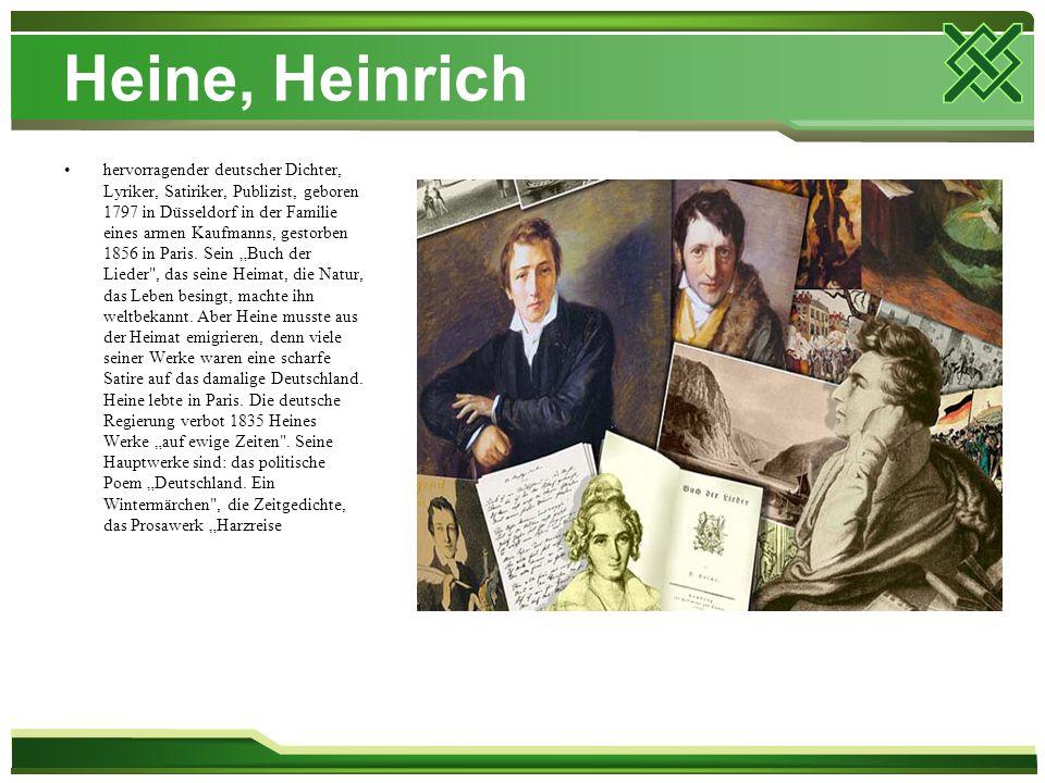 Heine, Heinrich hervorragender deutscher Dichter, Lyriker, Satiriker, Publizist, geboren 1797 in Düsseldorf in der Familie eines armen Kaufmanns, gest