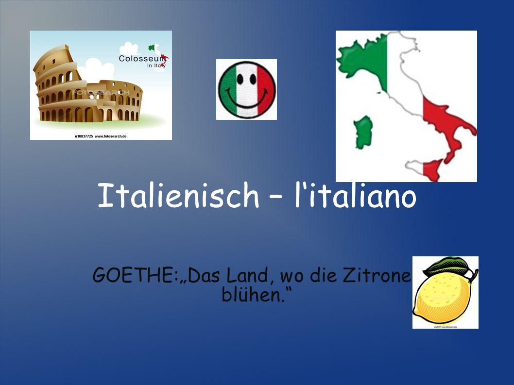 """Italienisch – l'italiano GOETHE:""""Das Land, wo die Zitronen blühen."""