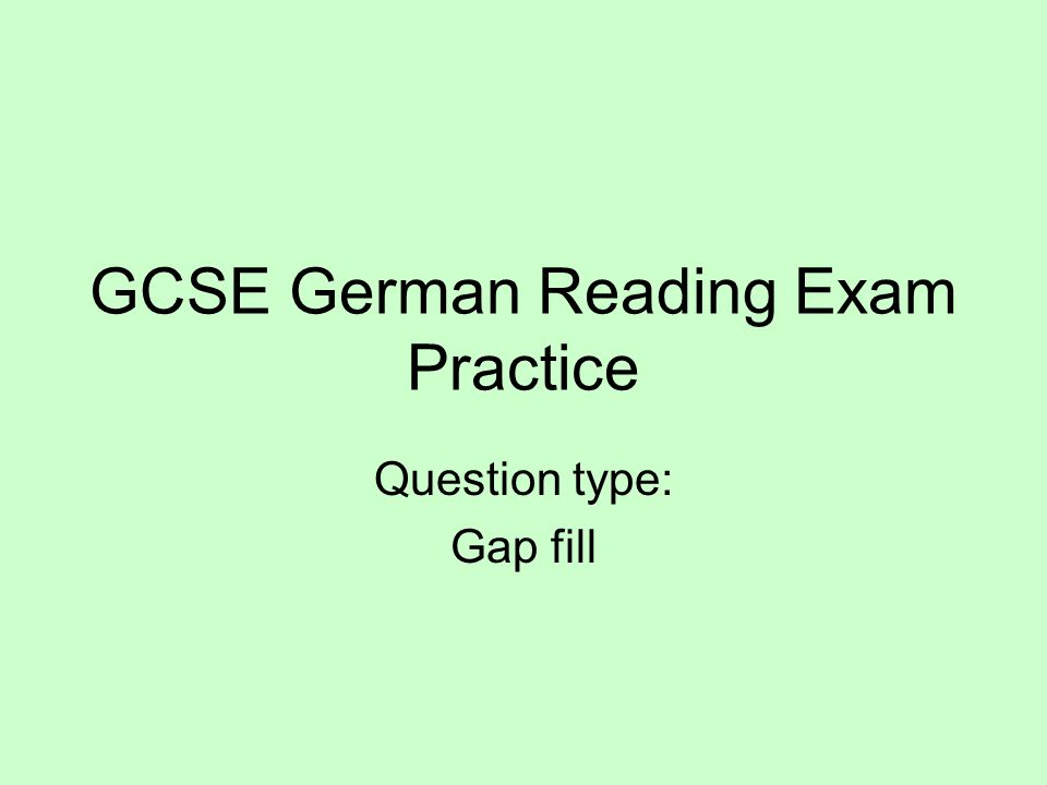 GCSE German Reading Exam Practice Question type: Gap fill