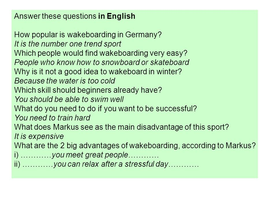 Answer these questions in English How popular is wakeboarding in Germany? It is the number one trend sport Which people would find wakeboarding very e