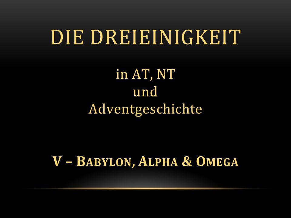 """ Ist die Kirche der Siebenten-Tags-Adventisten durch die Lehre der Dreieinigkeit von Gott abgefallen und damit zu """"Babylon geworden."""
