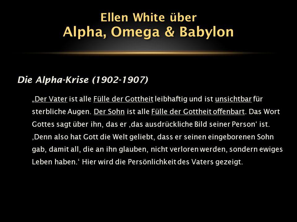 """Die Alpha-Krise (1902-1907) """"Der Vater ist alle Fülle der Gottheit leibhaftig und ist unsichtbar für sterbliche Augen. Der Sohn ist alle Fülle der Got"""