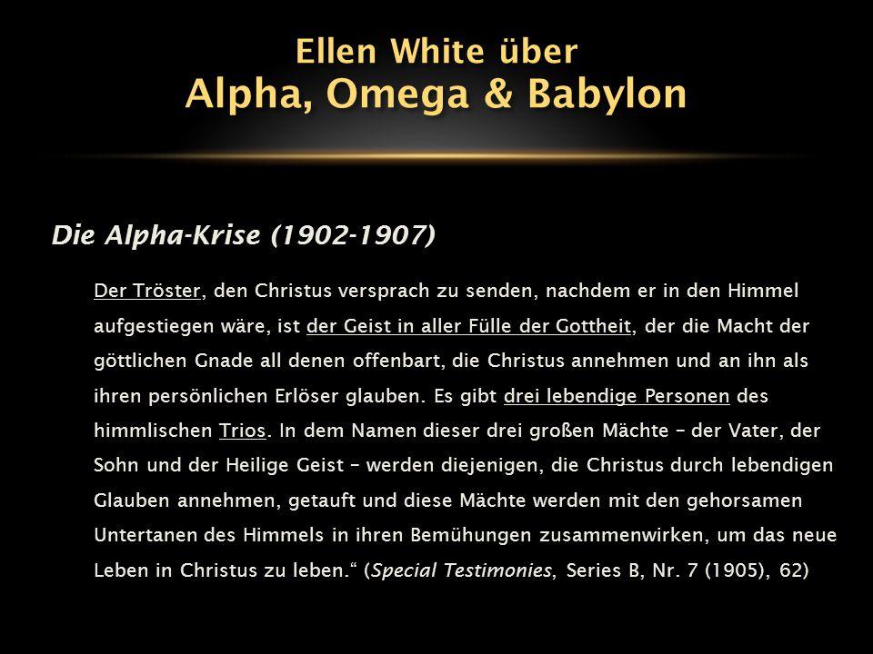 Die Alpha-Krise (1902-1907) Der Tröster, den Christus versprach zu senden, nachdem er in den Himmel aufgestiegen wäre, ist der Geist in aller Fülle de
