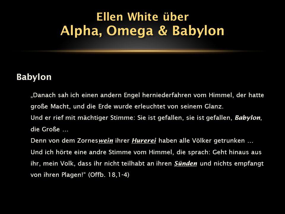 """Babylon (""""Hure )  Wein der Hurerei = Berauscht von Götzendienst  Sünden = Gesetzlosigkeit (1."""