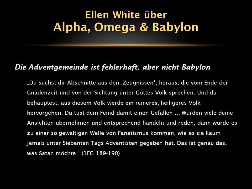 Die Alpha-Krise (1902-1907) Ellen White hierzu: In diesem Buch mag es Ausdrücke und Meinungen geben, die mit jenen aus meinen Schriften übereinstimmen.