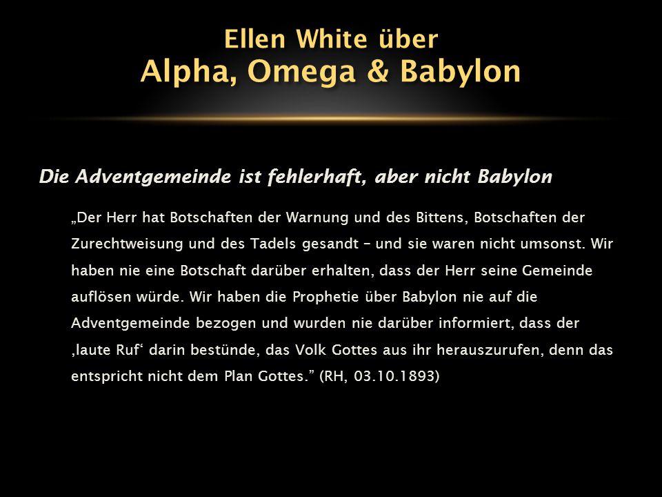 """Die Adventgemeinde ist fehlerhaft, aber nicht Babylon """"Der Herr hat Botschaften der Warnung und des Bittens, Botschaften der Zurechtweisung und des Ta"""