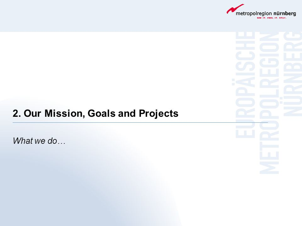 2. Our Mission, Goals and Projects What we do…