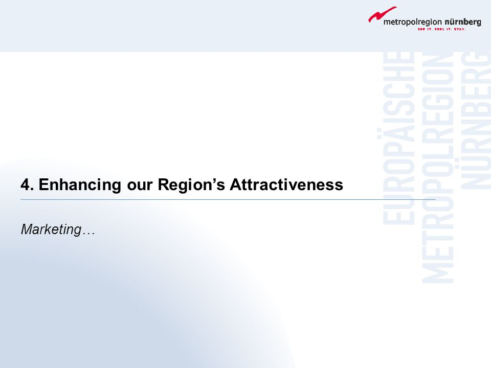 4. Enhancing our Region's Attractiveness Marketing…
