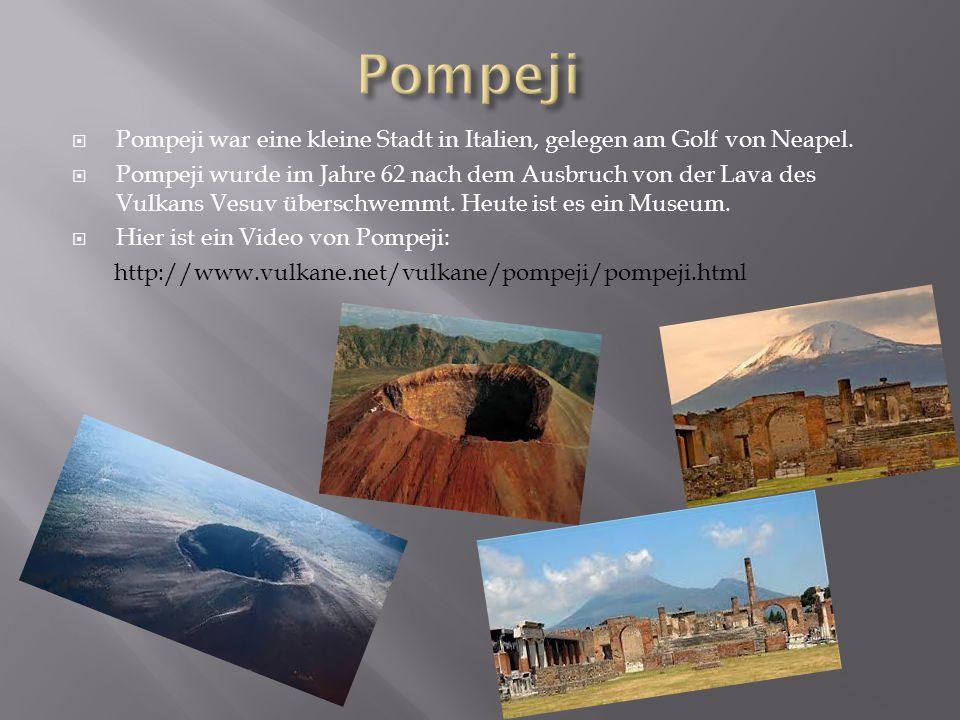  Pompeji war eine kleine Stadt in Italien, gelegen am Golf von Neapel.