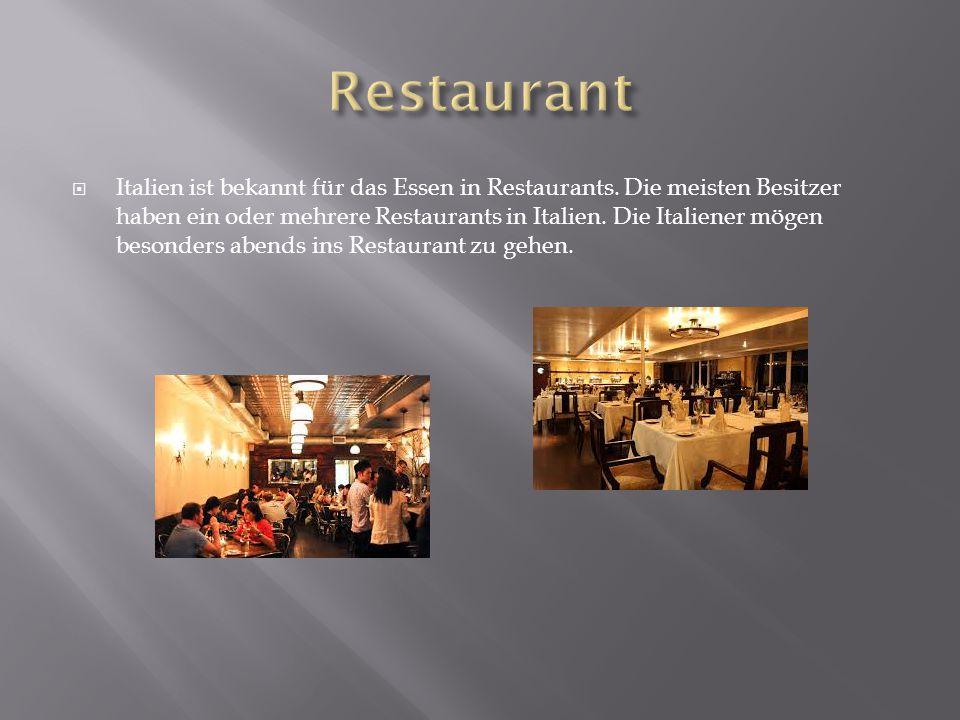  Italien ist bekannt für das Essen in Restaurants.