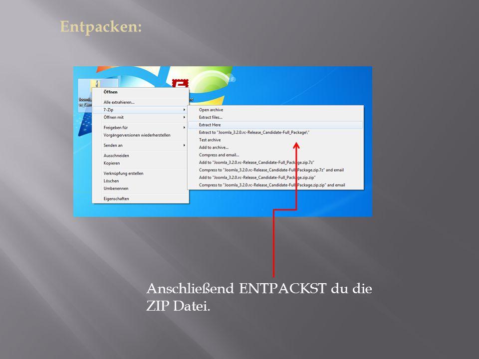 Anschließend ENTPACKST du die ZIP Datei. Entpacken: