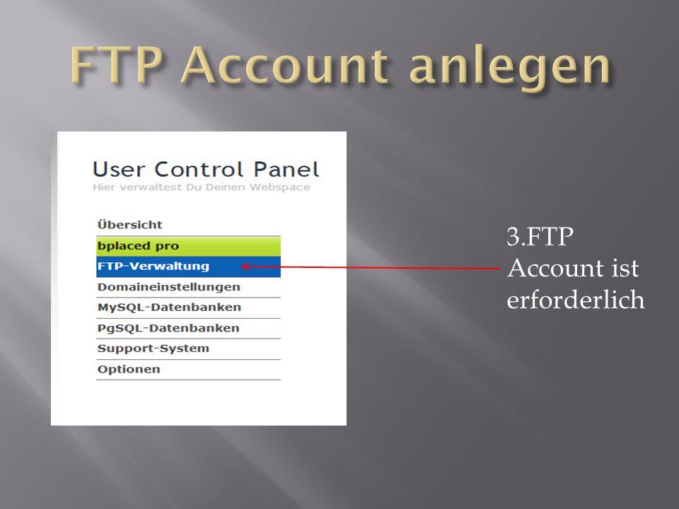 3.FTP Account ist erforderlich