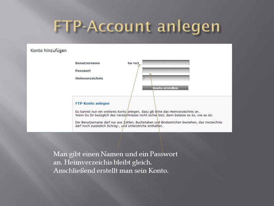 Man gibt einen Namen und ein Passwort an. Heimverzeichis bleibt gleich. Anschließend erstellt man sein Konto.