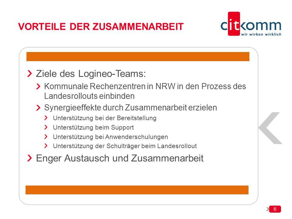 6 VORTEILE DER ZUSAMMENARBEIT Ziele des Logineo-Teams: Kommunale Rechenzentren in NRW in den Prozess des Landesrollouts einbinden Synergieeffekte durc