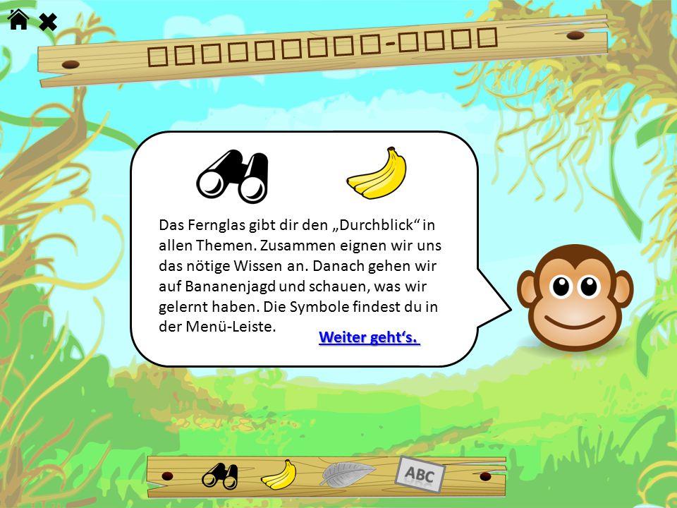 """Dschungel - Tour Das Fernglas gibt dir den """"Durchblick"""" in allen Themen. Zusammen eignen wir uns das nötige Wissen an. Danach gehen wir auf Bananenjag"""