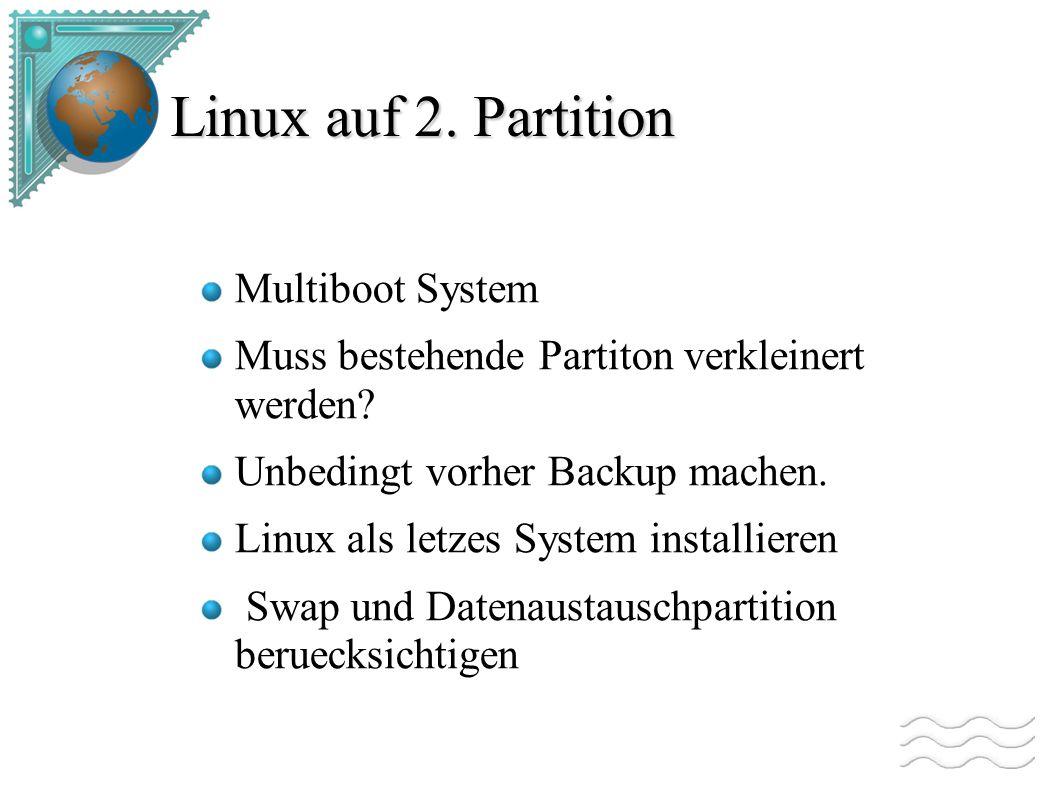 Linux auf 2. Partition Multiboot System Muss bestehende Partiton verkleinert werden.
