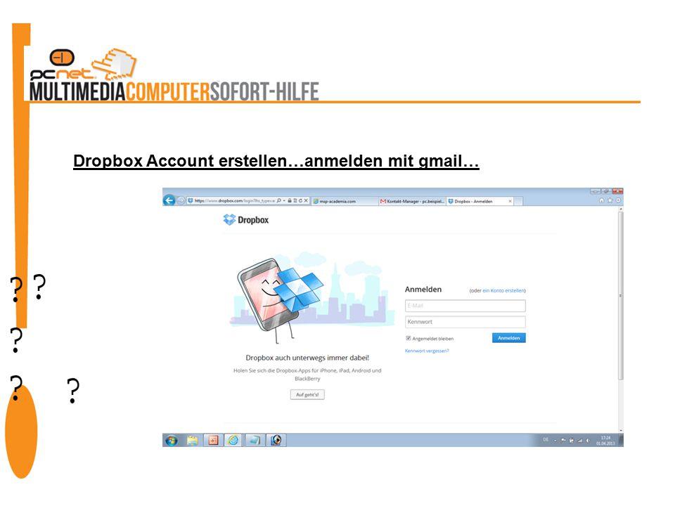 Dropbox Account erstellen…anmelden mit gmail…