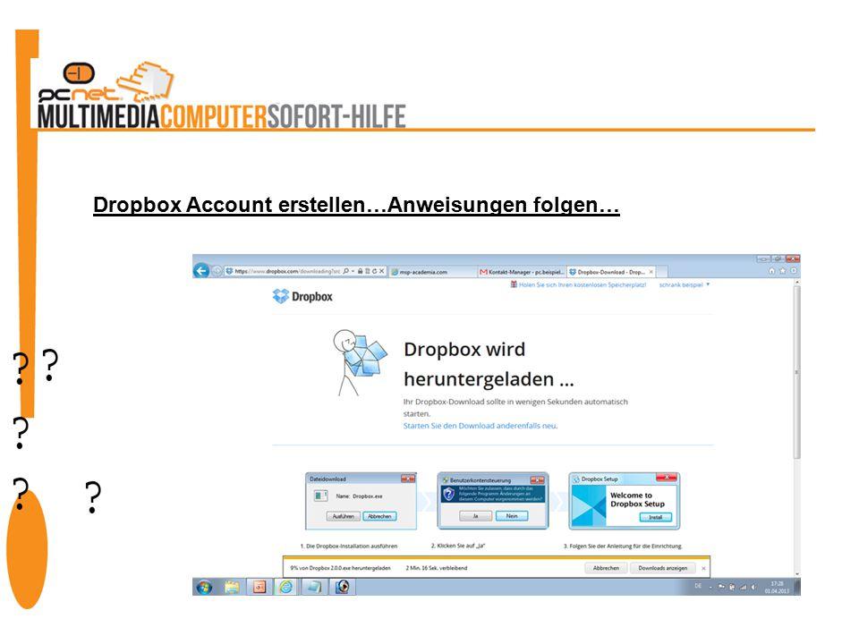 Dropbox Account erstellen…Anweisungen folgen…