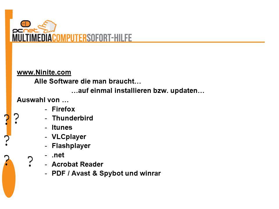 www.Ninite.com Alle Software die man braucht… …auf einmal installieren bzw.