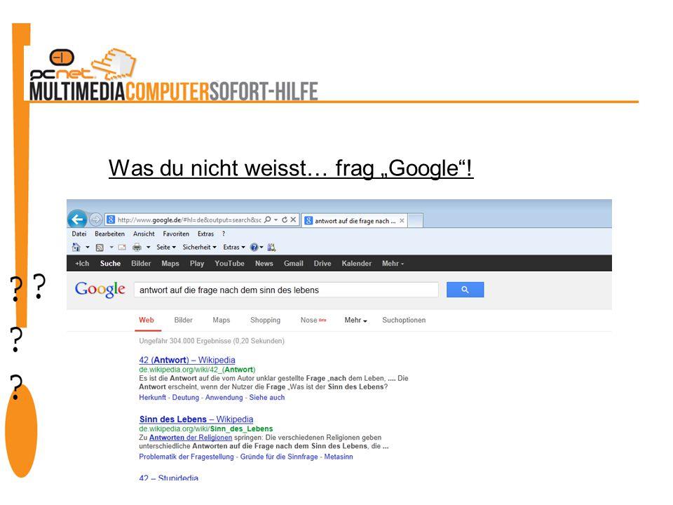 """Was du nicht weisst… frag """"Google !"""