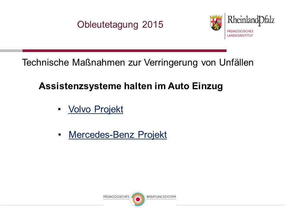 Technische Maßnahmen zur Verringerung von Unfällen Assistenzsysteme halten im Auto Einzug Mercedes-Benz Projekt Volvo Projekt