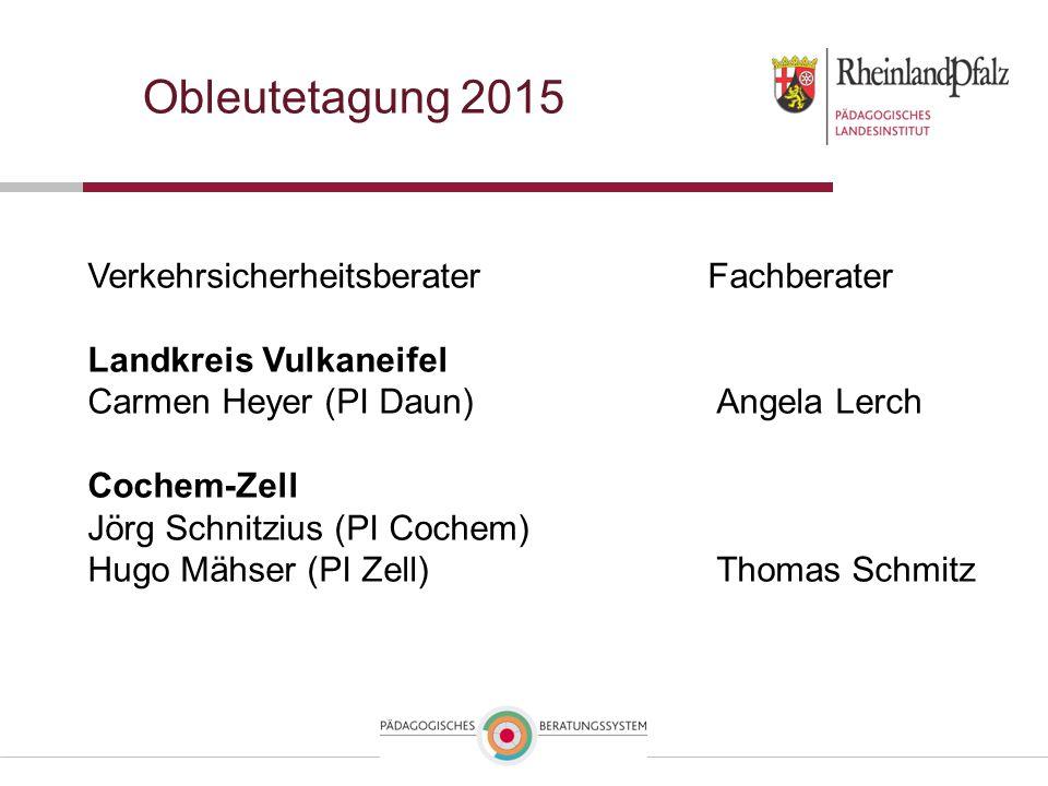 Obleutetagung 2015 Verkehrsicherheitsberater Fachberater Landkreis Vulkaneifel Carmen Heyer (PI Daun)Angela Lerch Cochem-Zell Jörg Schnitzius (PI Cochem) Hugo Mähser (PI Zell)Thomas Schmitz