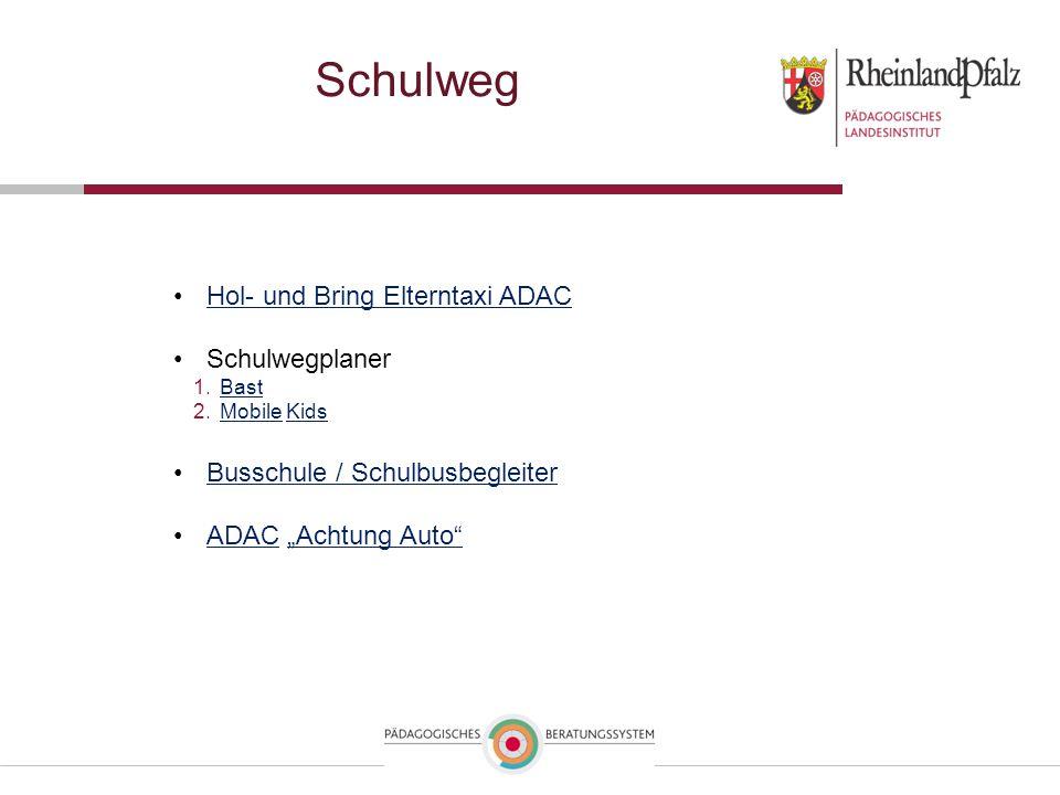 """Schulweg Hol- und Bring Elterntaxi ADACHol- und Bring Elterntaxi ADAC Schulwegplaner 1.BastBast 2.Mobile KidsMobileKids Busschule / Schulbusbegleiter ADAC """"Achtung Auto ADAC""""Achtung Auto"""
