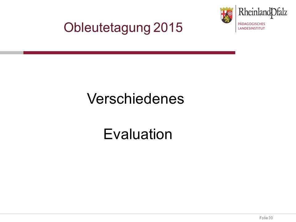 Folie 30 Obleutetagung 2015 Verschiedenes Evaluation