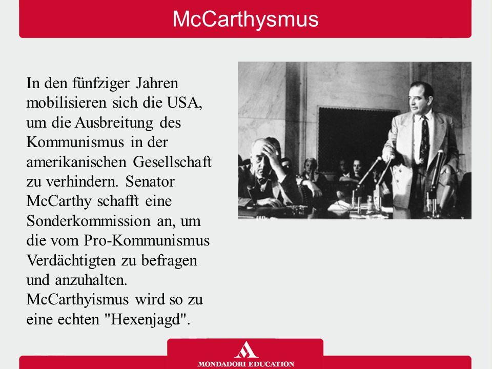 McCarthysmus In den fünfziger Jahren mobilisieren sich die USA, um die Ausbreitung des Kommunismus in der amerikanischen Gesellschaft zu verhindern. S