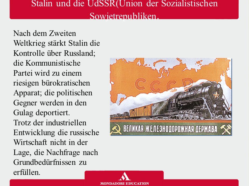 Stalin und die UdSSR(Union der Sozialistischen Sowjetrepubliken. Nach dem Zweiten Weltkrieg stärkt Stalin die Kontrolle über Russland; die Kommunistis