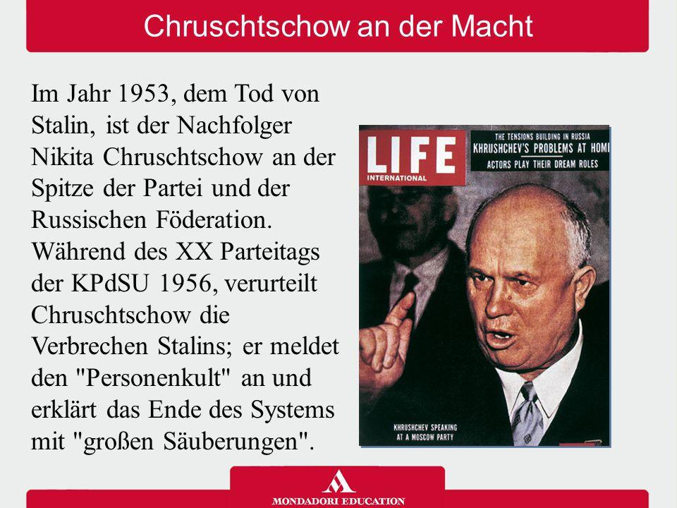 Chruschtschow an der Macht Im Jahr 1953, dem Tod von Stalin, ist der Nachfolger Nikita Chruschtschow an der Spitze der Partei und der Russischen Föder